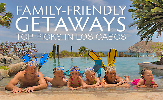 family-friendly vacation villas and resorts in Cabo San Lucas Mexico